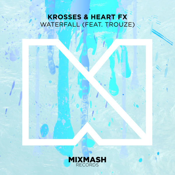 Krosse, HEART FX - Waterfall (feat. Trouze)